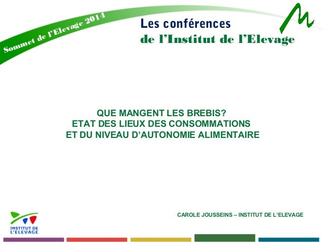 Les conférences  de l'Institut de l'Elevage  Sommet de l'Elevage 2014  QUE MANGENT LES BREBIS?  ETAT DES LIEUX DES CONSOMM...