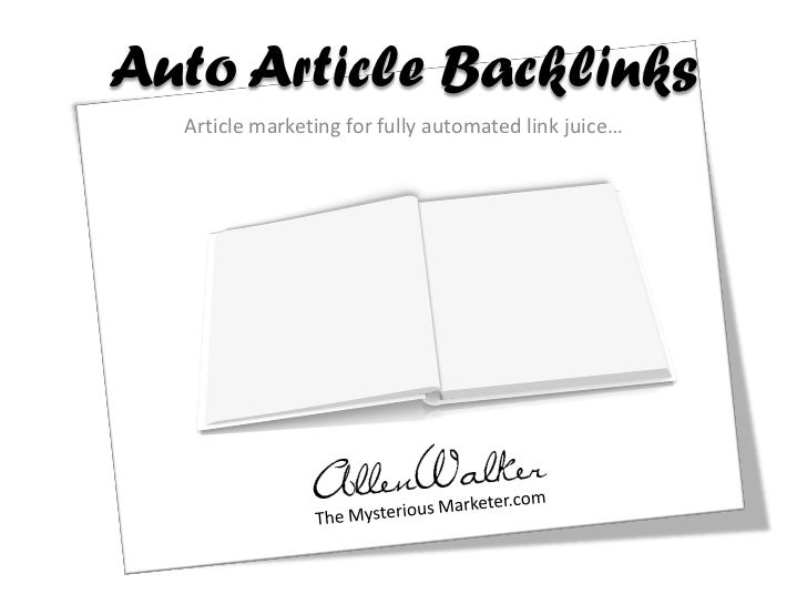 Auto Article Backlinks  Article marketing for fully automated link juice…