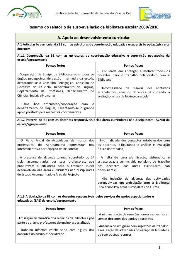 Biblioteca do Agrupamento de Escolas do Vale de Ovil  Resumo do relatório de auto-avaliação da biblioteca escolar 2009/201...