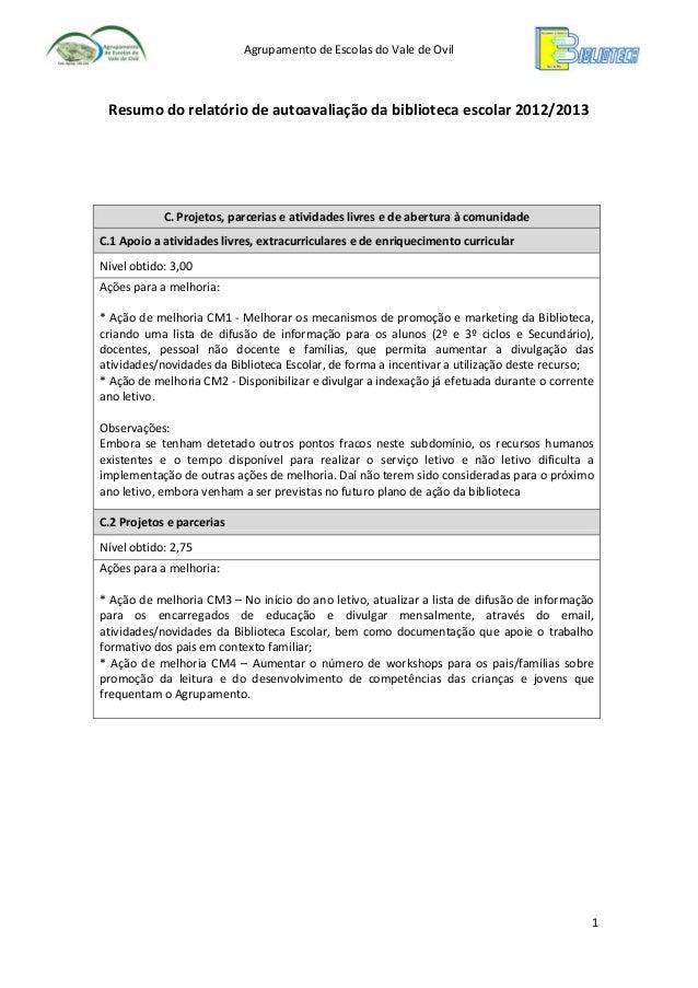 Agrupamento de Escolas do Vale de Ovil  Resumo do relatório de autoavaliação da biblioteca escolar 2012/2013  C. Projetos,...