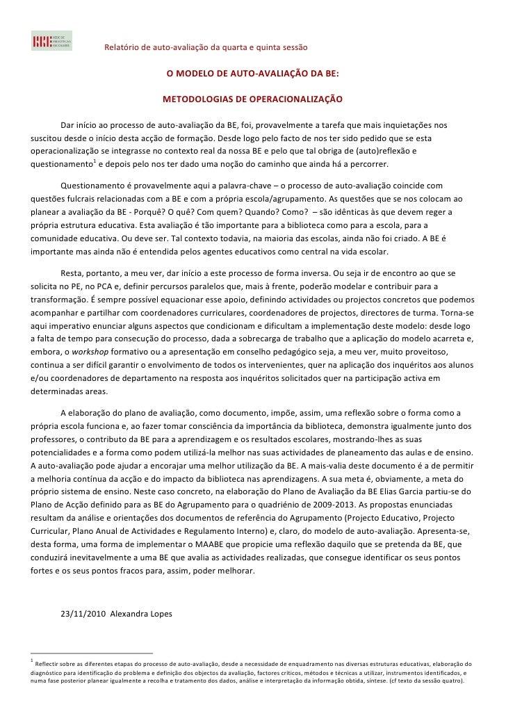 Relatório de auto-avaliação da quarta e quinta sessão                                                 O MODELO DE AUTO-AVA...