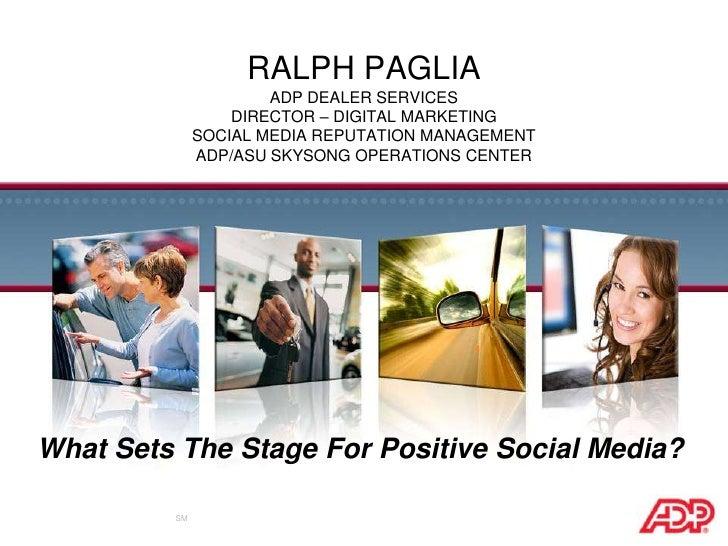 Ralph PagliaAdp Dealer servicesDirector – Digital MarketingSocial Media Reputation ManagementADP/ASU SkySong Operations Ce...
