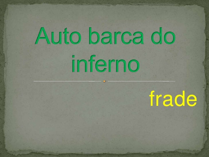 frade<br />Auto barca do inferno<br />