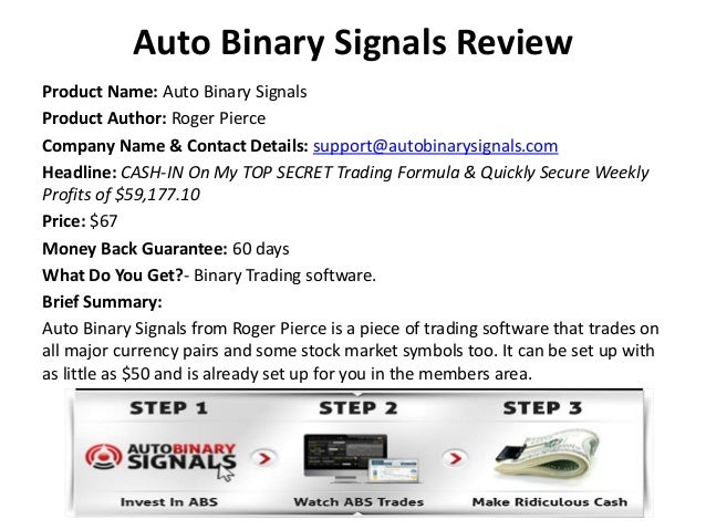 Auto Binary Signals Review Product Name: Auto Binary Signals Product Author: Roger Pierce Company Name & Contact Details: ...