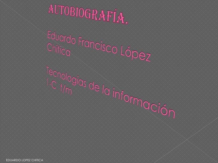 EDUARDO LOPEZ CHITICA