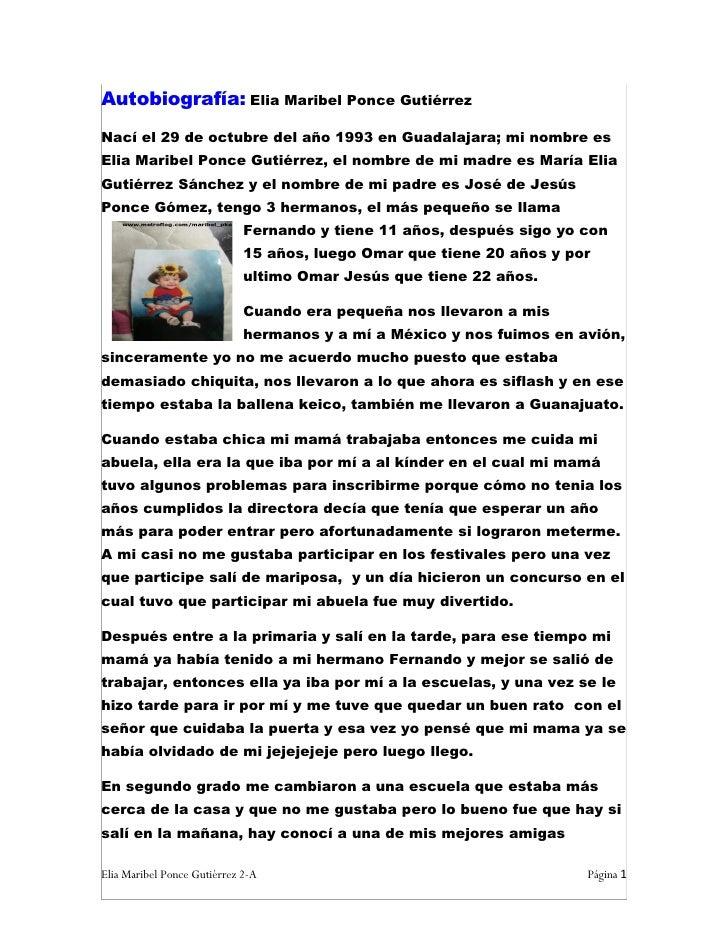 Autobiografía: Elia Maribel Ponce Gutiérrez Nací el 29 de octubre del año 1993 en Guadalajara; mi nombre es Elia Maribel P...