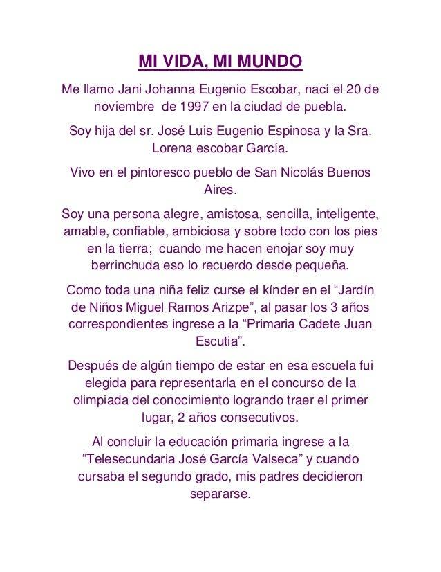 MI VIDA, MI MUNDO Me llamo Jani Johanna Eugenio Escobar, nací el 20 de noviembre de 1997 en la ciudad de puebla. Soy hija ...