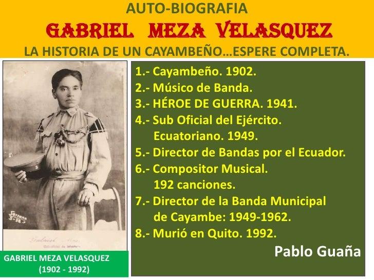 AUTOBIOGRAFIA DE GABRIEL MEZA VELASQUEZ.PABLO GUAÑA