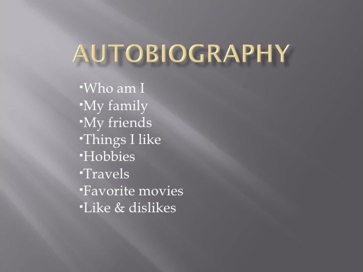 <ul><li>Who am I </li></ul><ul><li>My family </li></ul><ul><li>My friends </li></ul><ul><li>Things I like </li></ul><ul><l...