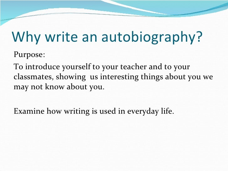 """how to write a autobiography about yourself To use this technique for writing your spiritual autobiography a pictorial autobiography helps you """"see yourself"""" in the write your history from the."""