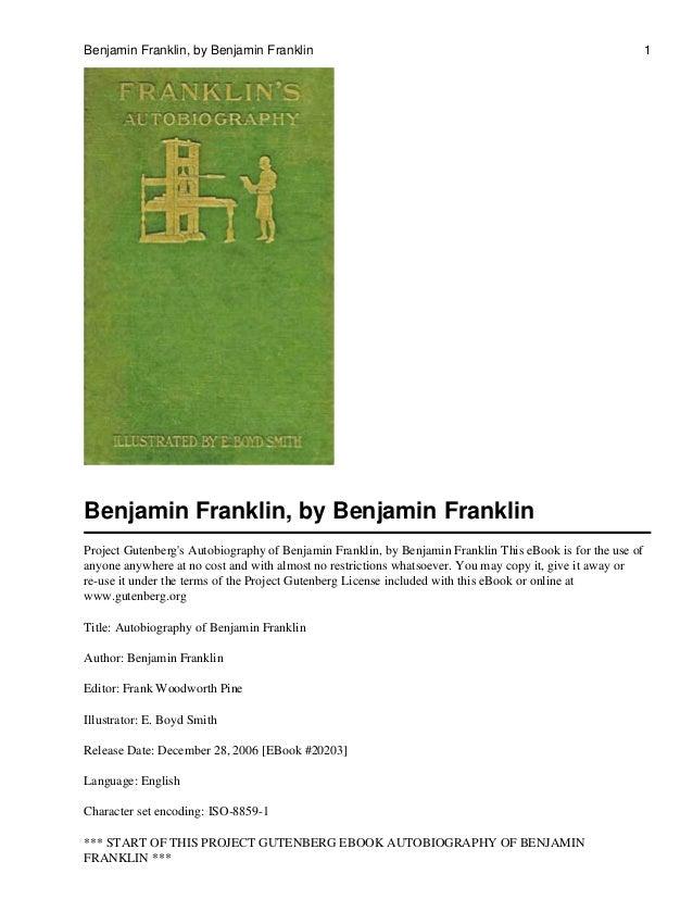 Benjamin Franklin, by Benjamin Franklin Project Gutenberg's Autobiography of Benjamin Franklin, by Benjamin Franklin This ...