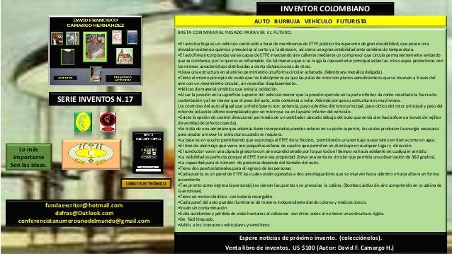 AUTO BURBUJA VEHÍCULO FUTURISTAINVENTOR COLOMBIANOBASTA CON MIRAR AL PASADO PARA VER EL FUTURO.•El auto burbuja es un vehí...