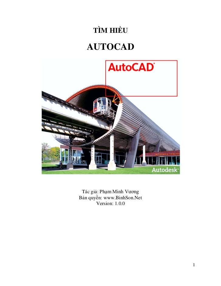 TÌM HIỀU   AUTOCAD Tác giả: Phạm Minh VươngBản quyền: www.BinhSon.Net        Version: 1.0.0                             1