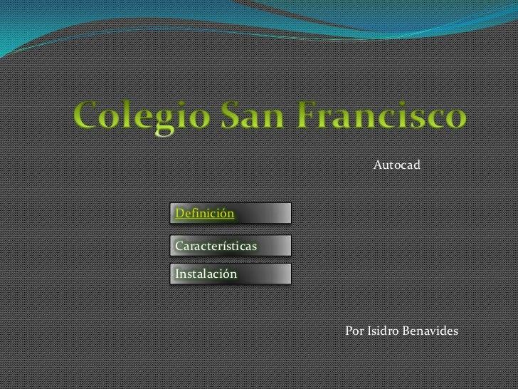 AutocadDefiniciónCaracterísticasInstalación                  Por Isidro Benavides