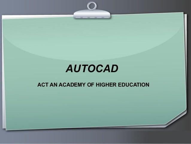 AUTOCAD ACT AN ACADEMY OF HIGHER EDUCATION  Ihr Logo