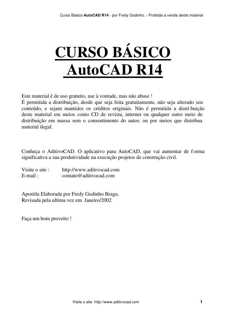 Curso Básico AutoCAD R14 - por Fredy Godinho. - Proibida a venda deste material                  CURSO BÁSICO             ...