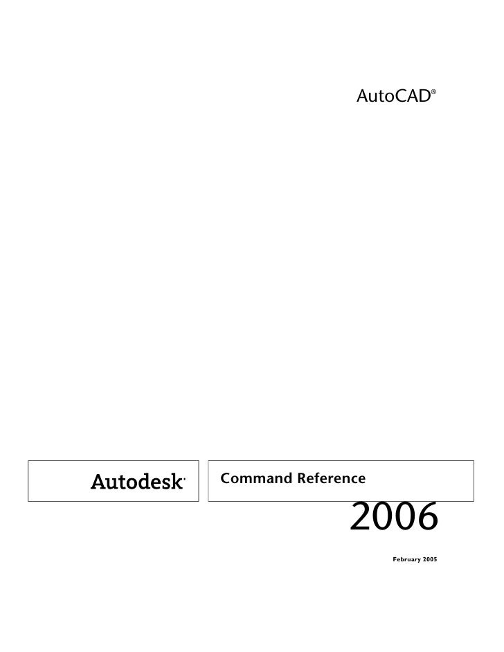 AutoCAD®Command Reference               2006                    February 2005