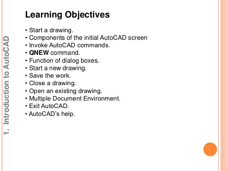 Learning Objectives                             • Start a drawing.                             • Components of the initial...
