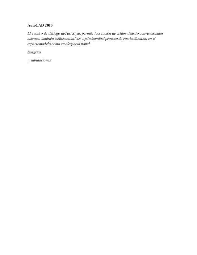 AutoCAD 2013 El cuadro de diálogo deText Style, permite lacreación de estilos detexto convencionales asícomo también estil...