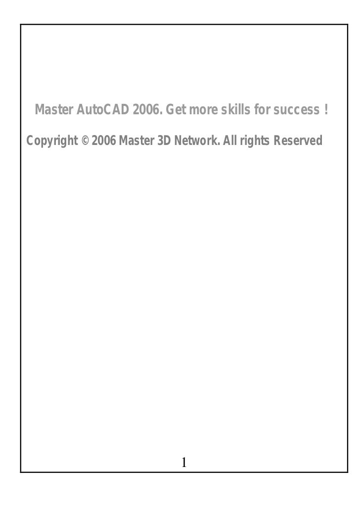 Master AutoCAD 2006. Get more skills for success !Copyright © 2006 Master 3D Network. All rights Reserved                 ...