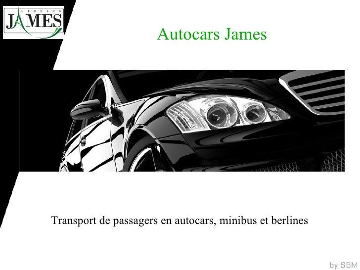 Autocars JamesTransport de passagers en autocars, minibus et berlines