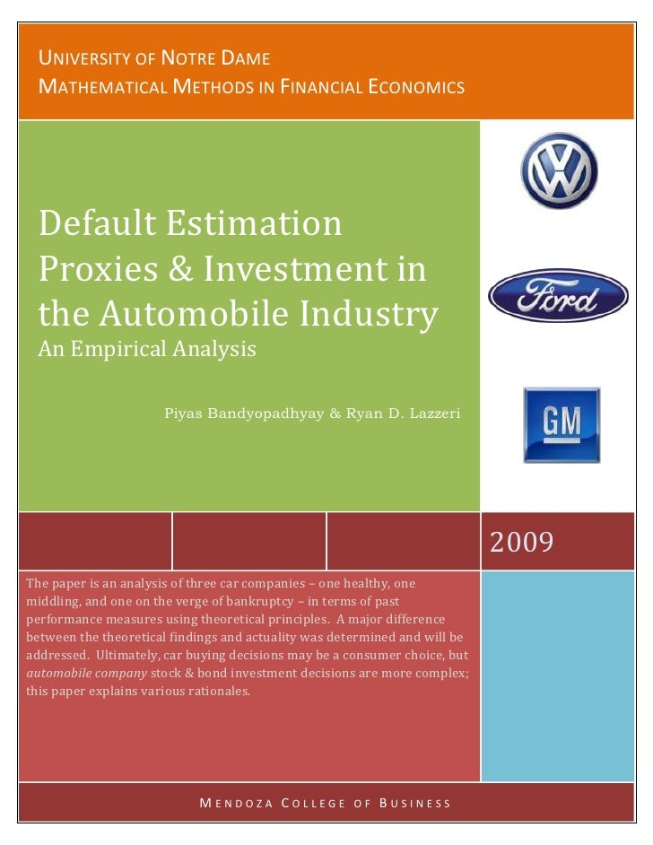University of Notre DameMathematical Methods in Financial Economics2009Default Estimation Proxies & Investment in the Auto...