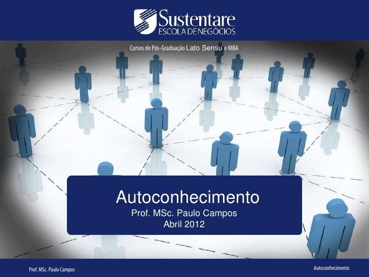 Cursos de Pós-Graduação Lato Sensu e MBA                          Autoconhecimento                           Prof. MSc. Pa...