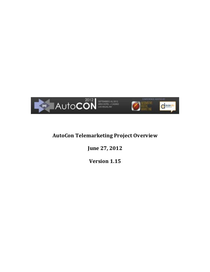 AutoCon Telemarketing Project Overview            June 27, 2012             Version 1.15