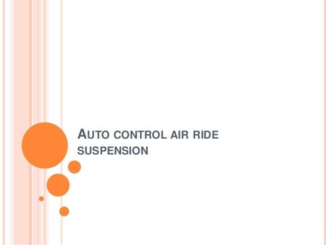 AUTO CONTROL AIR RIDE SUSPENSION