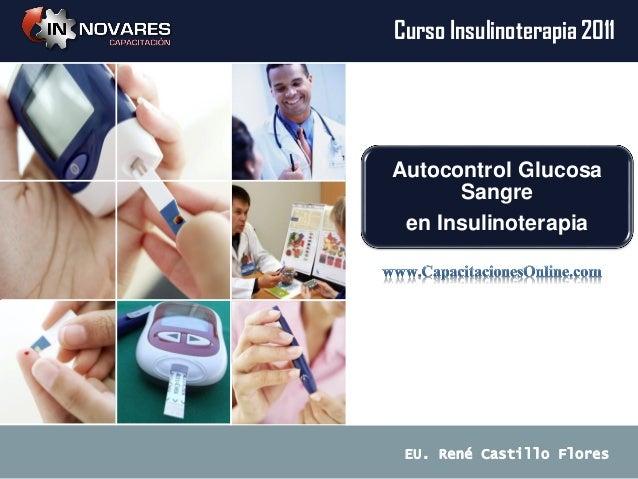 Autocontrol glucosa sangre en insulinoterapia. rene castillo flores 2011