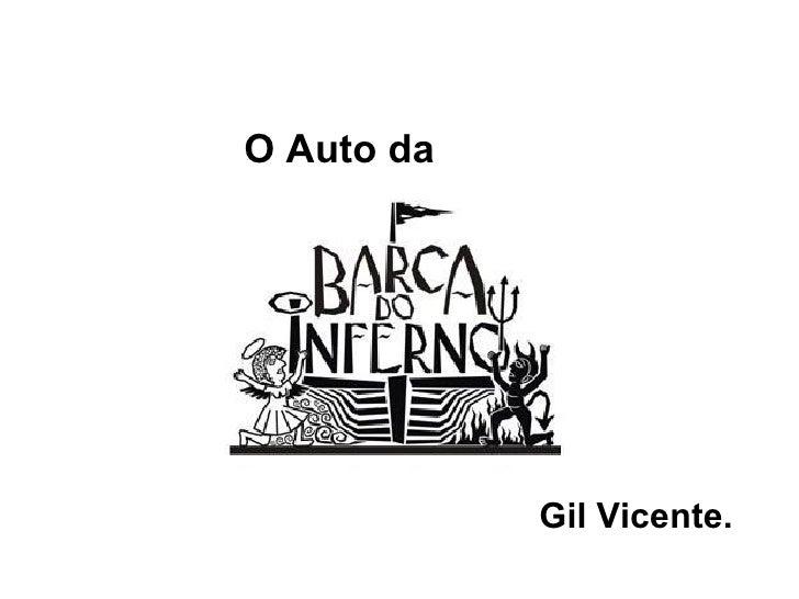 O Auto da   Gil Vicente.