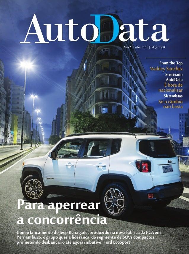 Ano 23 | Abril 2015 | Edição 308 From the Top WaldeySanchez Seminário AutoData Éhorade nacionalizar Sistemistas Sóocâmbio ...