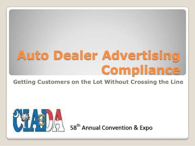 Auto Dealer Advertising Compliance Getting Customers on the Lot Without Crossing the Line