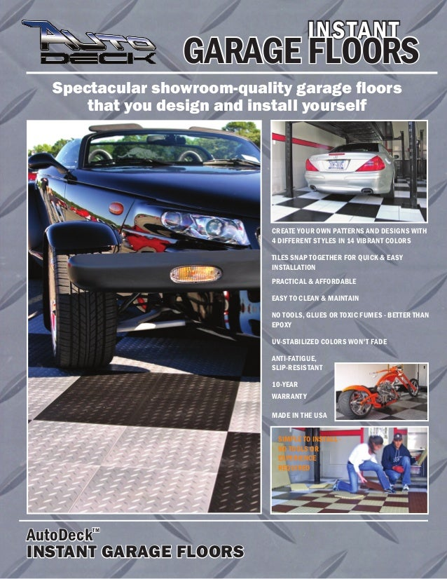 Spectacular showroom-quality garage floors that you design and install yourself INSTANT AutoDeck TM INSTANT GARAGE FLOORS ...