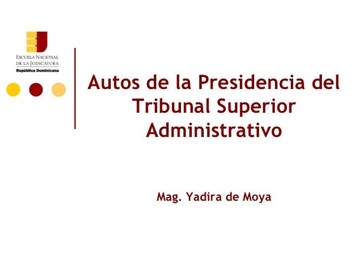ENJ-400 Autos de la Presidencia del Tribunal Superior Adminsitrativo