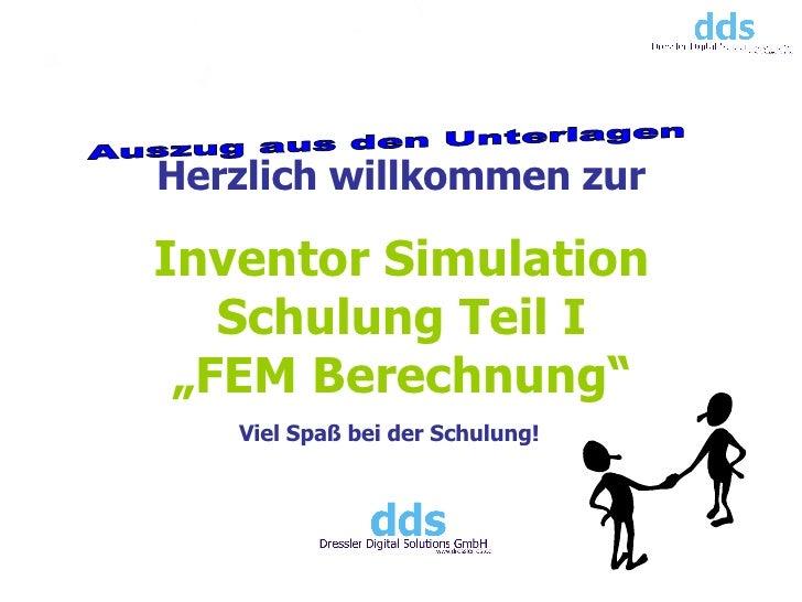 """Inventor Simulation Schulung Teil I """"FEM Berechnung"""" Herzlich willkommen zur Viel Spaß bei der Schulung!  Auszug aus den U..."""