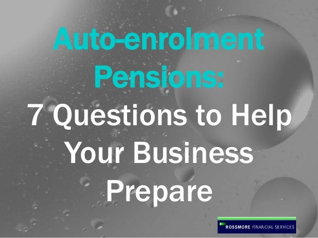 Auto-enrolment Pensions:  7 Question to Help Your Business Prepare