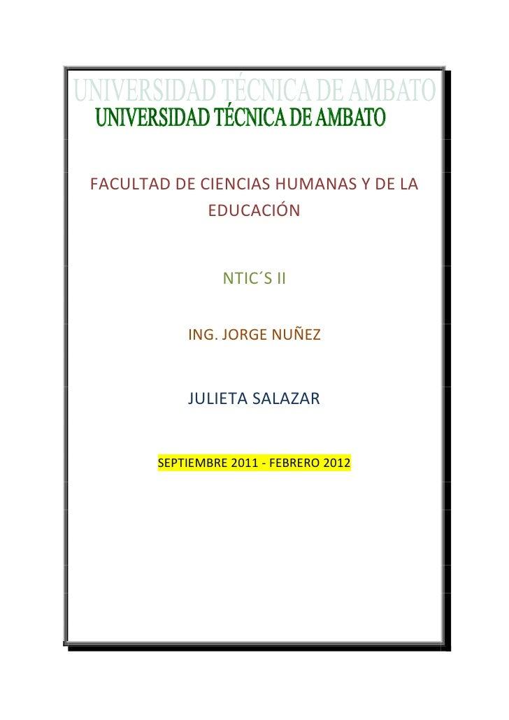 FACULTAD DE CIENCIAS HUMANAS Y DE LA             EDUCACIÓN                 NTIC´S II           ING. JORGE NUÑEZ           ...