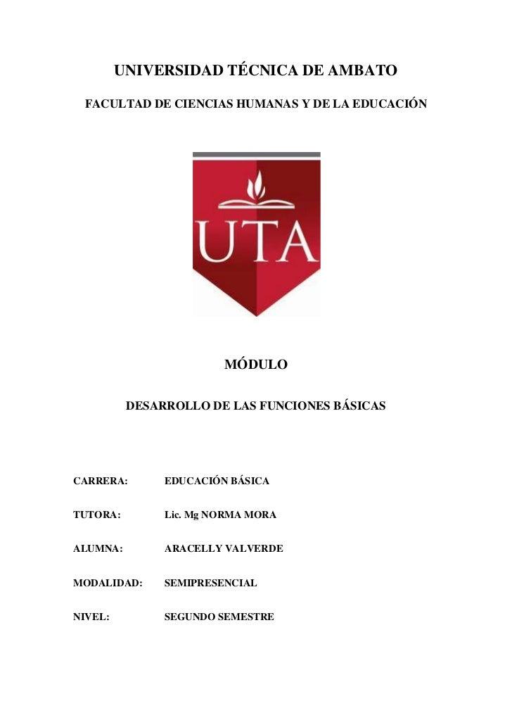 UNIVERSIDAD TÉCNICA DE AMBATO<br />FACULTAD DE CIENCIAS HUMANAS Y DE LA EDUCACIÓN<br />MÓDULO<br />DESARROLLO DE LAS FUNCI...