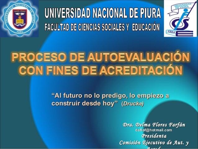Dra. Delma Flores FarfánDra. Delma Flores Farfán daflof@hotmail.comdaflof@hotmail.com PresidentaPresidenta Comisión Ejecut...