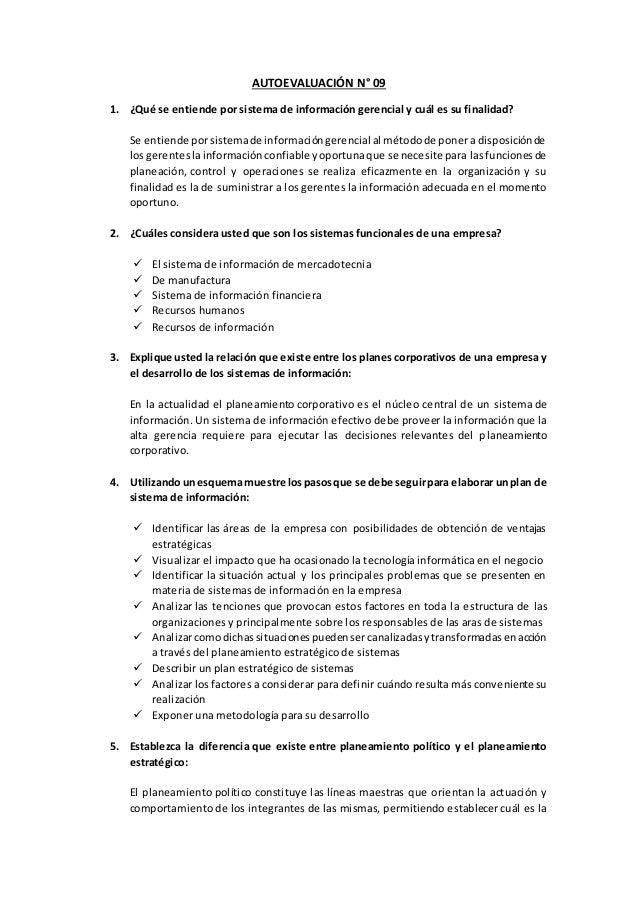 AUTOEVALUACIÓN N° 09 1. ¿Qué se entiende por sistema de información gerencial y cuál es su finalidad? Se entiende porsiste...