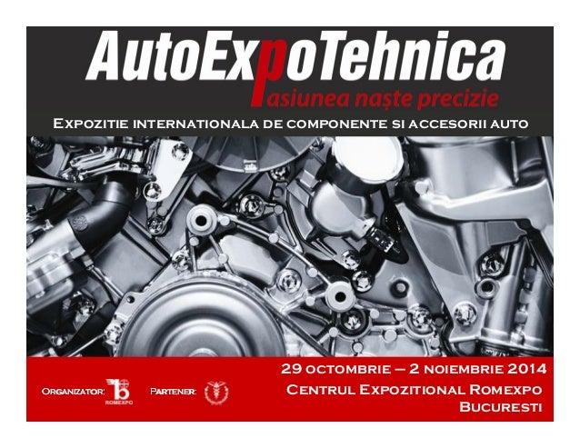 www.autoexpotehnica.ro OrganizatorOrganizatorOrganizatorOrganizator:::: PartPartPartParteeeenernernerner:::: Centrul Expoz...