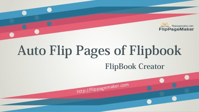 Auto Flip Pages of Flipbook FlipBook Creator mak /flippage http:/  er.com
