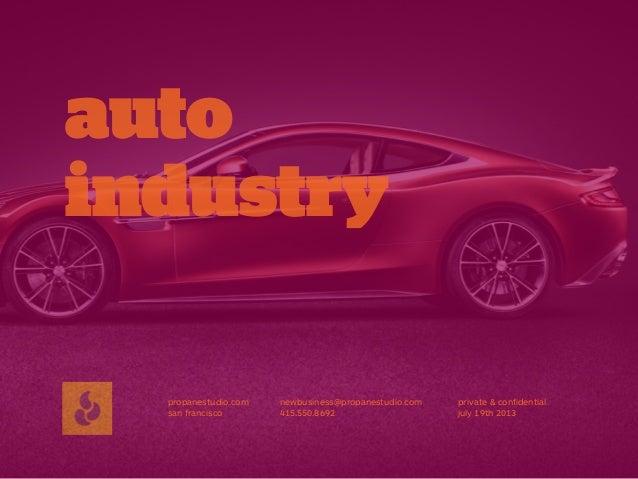 auto industry propanestudio.com san francisco newbusiness@propanestudio.com 415.550.8692 private & confidential july 19th 2...