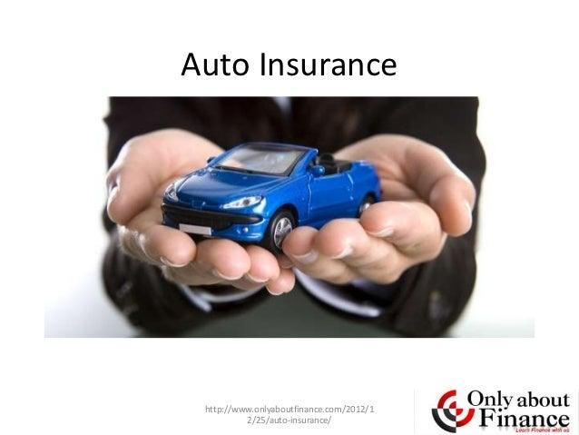Auto Insurance http://www.onlyaboutfinance.com/2012/1          2/25/auto-insurance/