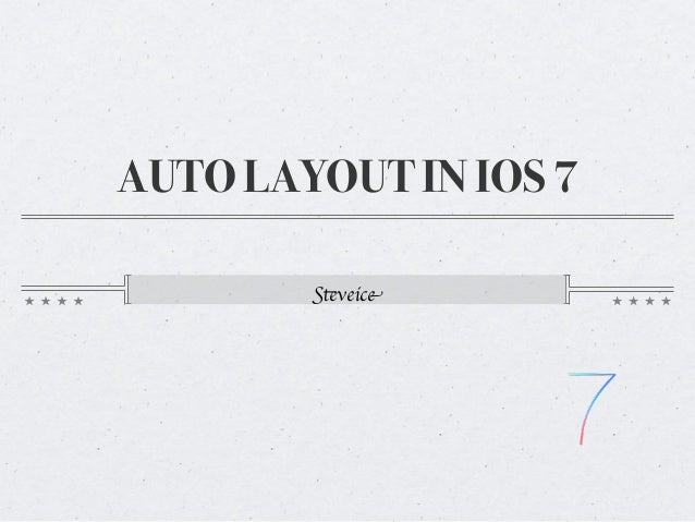 AUTO LAYOUT IN IOS 7 Steveice