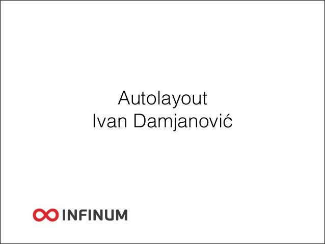 Infinum iOS Talk S01E02 - Auto Layout by Ivan Damjanović