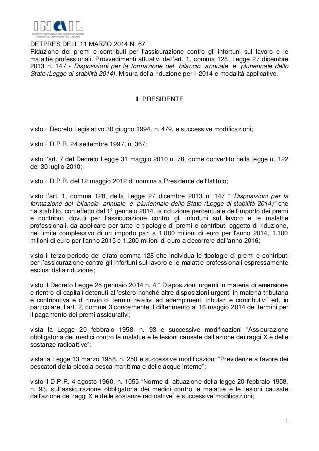 1 DETPRES DELL'11 MARZO 2014 N. 67 Riduzione dei premi e contributi per l'assicurazione contro gli infortuni sul lavoro e ...