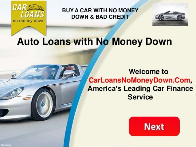 auto loans with no money down. Black Bedroom Furniture Sets. Home Design Ideas