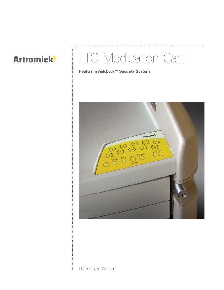 LTC Medication Cart Featuring AutoLock™ Security System     Reference Manual